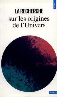 La Recherche sur les origines de l'Univers