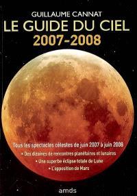 Le guide du ciel 2007-2008 : tous les spectacles célestes de juin 2007 à juin 2008