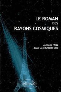 Le roman des rayons cosmiques