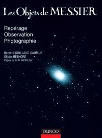 Les objets de Messier : repérage, observation, photographie