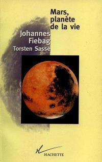 Mars, planète de la vie