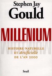 Millénium : histoire naturelle et artificielle de l'an 2000