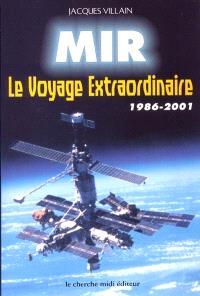 Mir : le voyage extraordinaire : 1986-2001