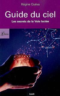 Petit guide du ciel : les secrets de la voie lactée