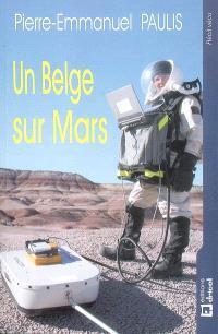 Un Belge sur Mars : simulation d'un séjour sur la planète rouge : récit vécu
