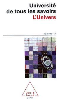 Université de tous les savoirs. Volume 14, L'Univers