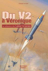 Du V2 à Véronique : la naissance des fusées françaises