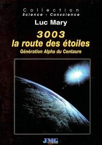 3003, la route des étoiles : génération Alpha du Centaure