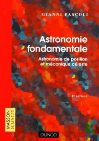 Astronomie fondamentale : astronomie de position et mécanique céleste