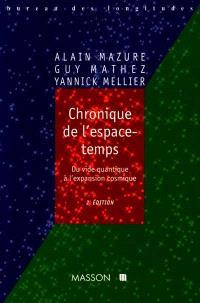 Chronique de l'espace-temps : du vide quantique à l'expansion cosmique