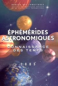 Connaissance des temps : éphémérides astronomiques : 2005