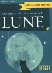 Curiosités et vérités à propos de la Lune