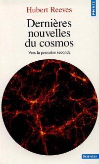 Dernières nouvelles du cosmos. Volume 1, Vers la première seconde
