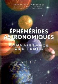 Ephémérides astronomiques : connaissance des temps 2007