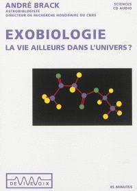 Exobiologie : la vie ailleurs dans l'univers ?