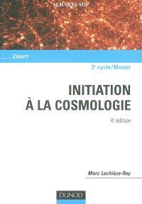 Initiation à la cosmologie : cours : 2e cycle-master