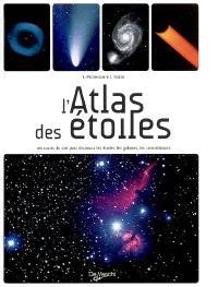 L'atlas des étoiles : les cartes du ciel pour découvrir les étoiles, les galaxies, les constellations