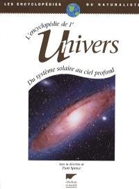 L'encyclopédie de l'Univers : du système solaire au ciel profond