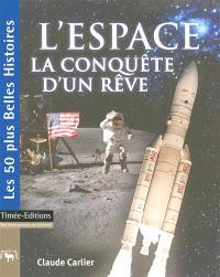 L'espace : la conquête d'un rêve