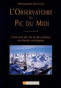 L'observatoire du Pic du Midi : cent ans de vie et de science en haute montagne