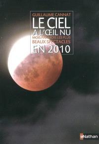 Le ciel à l'oeil nu en 2010 : mois par mois les plus beaux spectacles