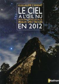 Le ciel à l'oeil nu en 2012 : mois par mois les plus beaux spectacles