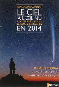 Le ciel à l'oeil nu en 2014 : mois par mois, les plus beaux spectacles