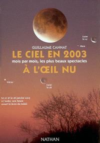 Le ciel en 2003 à l'oeil nu : mois par mois, les plus beaux spectacles