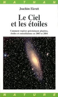 Le ciel et les étoiles : comment repérer précisément planètes, étoiles et constellations en 2003 et 2004
