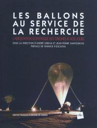 Les ballons au service de la recherche : l'aérostation scientifique des origines à nos jours