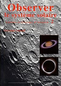 Lunettes et télescopes d'initiation. Volume 2, Observer le système solaire