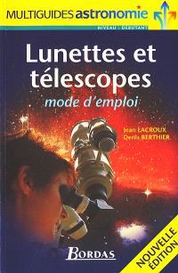 Lunettes et télescopes, mode d'emploi
