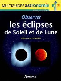 Observer les éclipses de Soleil et de Lune