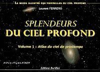 Splendeurs du ciel profond. Volume 1, Atlas du ciel de printemps : le guide illustré des merveilles du ciel profond