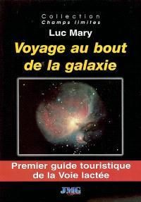 Voyage au bout de la galaxie : premier guide touristique de la Voie lactée