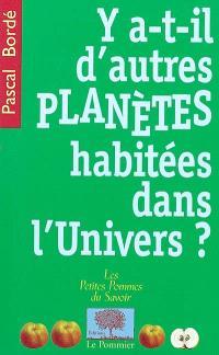 Y a-t-il d'autres planètes habitées dans l'Univers ?