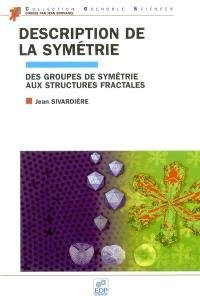 Description de la symétrie : des groupes de symétrie aux structures fractales