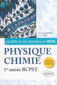 Les mille et une questions en prépa : physique chimie, 1re année BCPST