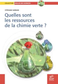 Quelles sont les ressources de la chimie verte ?