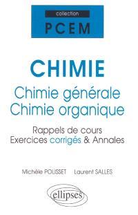 Chimie : chimie générale, chimie organique : rappels de cours, exercices corrigés & annales