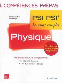 Physique : PSI PSI*, le cours complet : conforme au nouveau programme