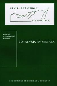 Catalysis by metals : Les Houches school, March 19-29, 1996