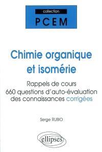 Chimie organique et isomérie : rappels de cours, réponses aux questions des étudiants, auto-évaluation des connaissances