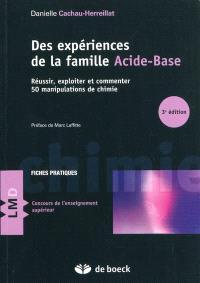 Des expériences de la famille acide-base : réussir, exploiter et commenter 50 manipulations de chimie