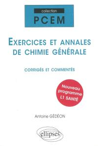 Exercices et annales de chimie générale : corrigés et commentés : nouveau programme L1 santé