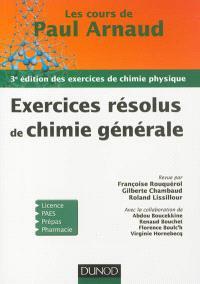 Exercices résolus de chimie physique : les cours de Paul Arnaud