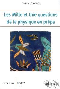 Les mille et une questions de la physique en prépa : 2e année PC, PC*