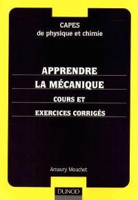 Apprendre la mécanique : cours et exercices corrigés : CAPES de physique et chimie