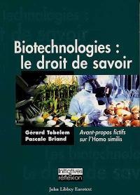 Biotechnologies : le droit de savoir