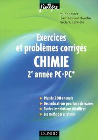 Chimie : exercices et problèmes corrigés, 2e année PC, PC* : plus de 200 énoncés, des indications pour bien démarrer, toutes les solutions détaillées, les méthodes à retenir